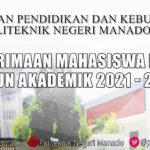 Informasikan kepada calon mahasiswa baru yang akan mendaftar di Politeknik Negeri Manado Tahun 2021